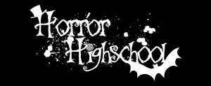 Horror High School 12/2019