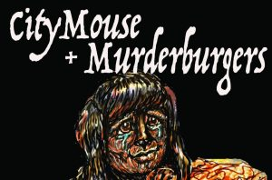 The Murderburgers / City Mouse